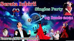 Serata Iubirii 05 Iunie 2021 - Party pentru Singles